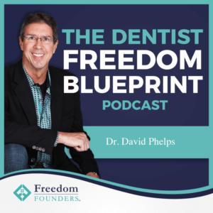 The Dentist Freedom Blueprint Podcast image