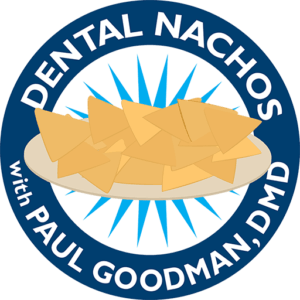 Dental Nachos with Paul Goodman Podcast image