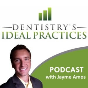 Dentistry's Ideal Practices Podcast image