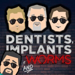 Dentists, Implants & Worms Podcast image
